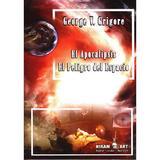 El apocalipsis. El peligro del espacio - George V. Grigore, editura Proxima