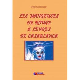 Les mangeuses de rouge à lèvres de Casablanca - Doru Ciucescu, editura Rovimed