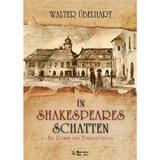 In Shakespeares Schatten - Ein roman aus Transsylvanien - Walter Ubelhart, editura Walter Ubelhart