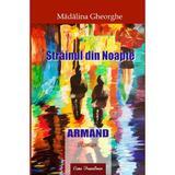Strainul din noapte: Armand - Madalina Gheorghe, editura Ecou Transilvan