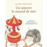 Un unicorn in muzeul de oase - Alina Purcaru, Mihaela Paraschivu, editura Cartier