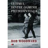 Ultimul dintre oamenii presedintelui - Bob Woodward, editura Litera