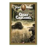 Cesar Cascabel - Jules Verne, editura Aldo Press