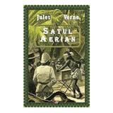 Satul aerian - Jules Verne, editura Aldo Press