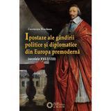 Ipostaze ale gandirii politice si diplomatice din Europa premoderna - Constantiu Dinulescu, editura Cetatea De Scaun