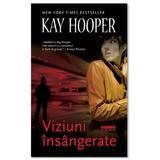 Viziuni insangerate - Kay Hooper, editura Leda
