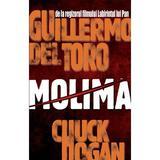 Molima - Guillermo del Toro, Chuck Hogan, editura Litera