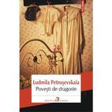 Povesti De Dragoste - Ludmila Petrusevskaia, editura Polirom
