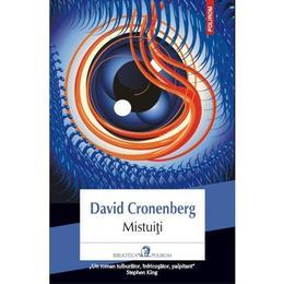Mistuiti - David Cronenberg, editura Polirom