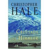 Cruciada lui Himmler - Cl - Cristopher Hale, editura Rao