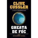 Gheata de foc - Clive Cussler, editura Rao