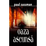 Oaza ascunsa - Paul Sussman, editura Rao