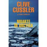 Moarte in Arctica - Clive Cussler, editura Rao
