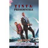 Tinta: Presedintele - Dan Smith, editura Rao