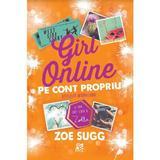 Girl Online. Pe cont propriu - Zoe Sugg, editura Epica