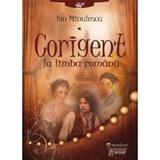Corigent la limba romana - Ion Minulescu, editura Gramar