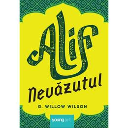 Alif nevazutul - G. Willow Wilson, editura Grupul Editorial Art