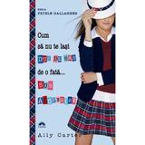 Cum sa nu te lasi dus de nas de o fata... sub acoperire  - Ally Carter, editura Leda
