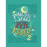 Povesti de seara pentru fete rebele Vol. 2 , editura Litera