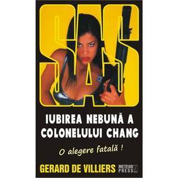 Iubirea nebuna a Colonelului Chang - Gerard De Villiers, editura Meteor Press