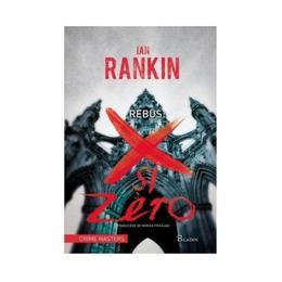 Rebus: X si Zero - Ian Rankin, editura Paladin