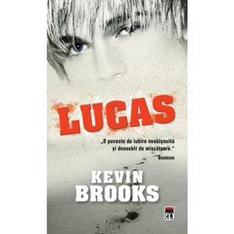 Lucas - Kevin Brooks, editura Rao