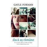 Daca as ramane - Gayle Forman, editura Rao