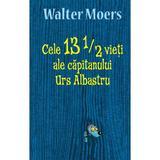Cele 13 1/2 vieti ale capitanului Urs Albastru - Walter Moers, editura Rao