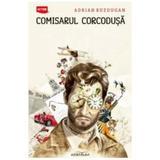 Comisarul Corcodusa - Adrian Buzdugan, editura Adenium