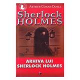 Arhiva lui Sherlock Holmes - Arthur Conan Doyle, editura Aldo Press