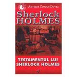 Testamentul lui Sherlock Holmes - Arthur Conan Doyle, editura Aldo Press