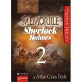 Memoriile lui Sherlock Holmes Vol.2 - Arthur Conan Doyle, editura Gramar