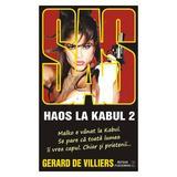 Haos La Kabul 2 - Gerard De Villiers, editura Meteor Press