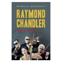 Sange spaniol (Povestiri politiste 3) - Raymond Chandler, editura Nemira