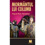 Mormantul lui Columb - Miguel Ruiz Montanez, editura Niculescu
