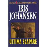 Ultima scapare - Iris Johansen, editura Orizonturi