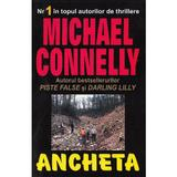 Ancheta - Michael Connelly, editura Orizonturi