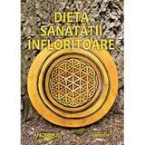 Dieta sanatatii infloritoare editura Ganesha