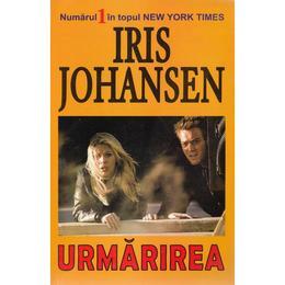 Urmarirea - Iris Johansen, editura Orizonturi