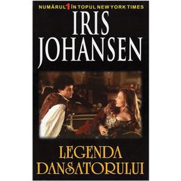 Legenda Dansatorului - Iris Johansen, editura Orizonturi