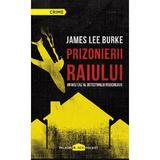 Prizonierii raiului - James Lee Burke, editura Paladin