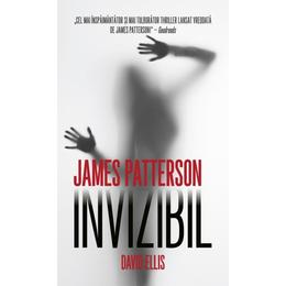 Invizibil - James Patterson, David Ellis, editura Rao