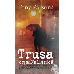 Trusa criminalistica - Tony Parsons, editura Rao