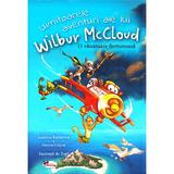 Uimitoarele aventuri ale lui Wilbur Mccloud: O vanatoare furtunoasa - Andreas Karlstrom, editura Aramis