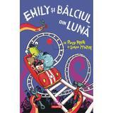 Emily si Balciul din Luna - Philip Reeve, Sarah McIntyre, editura Polirom
