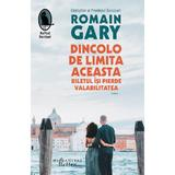 Dincolo de limita acesta biletul isi pierde valabilitatea - romain gary