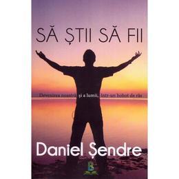 Sa stii sa fii - Daniel Sendre, editura Berg