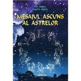 Mesajul ascuns al astrelor - Max Heindel, Augusta Heindel, editura Ganesha
