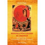 Misiunea marturisirii de credinta - Stefan Popa, editura Ecou Transilvan