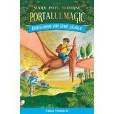 Portalul magic 1: Dinozaurii vin spre seara Ed.3 - Mary Pope Osborne, editura Paralela 45
